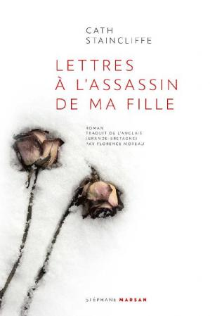 বইয়ের কভার Lettres à l'assassin de ma fille (Stéphane Marsan) (French Edition)