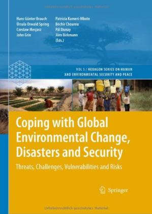 Book cover Coping with Global Environmental Change, Disasters and Security: Threats, Challenges, Vulnerabilities and Risks