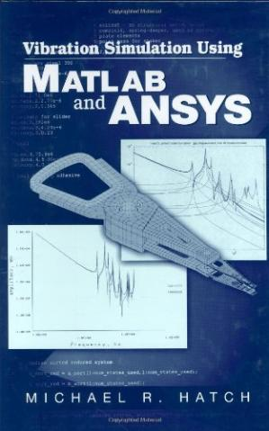 Book cover Vibration simulation using MATLAB and ANSYS