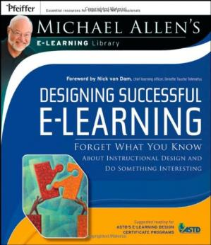 Book cover Designing Successful e-Learning, Michael Allen's Online Learning Library: Forget What You Know About Instructional Design and Do Something Interesting