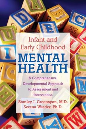 Sampul buku Infant and Early Childhood Mental Health: A Comprehensive, Developmental Approach to Assessment and Intervention