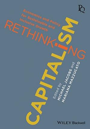 Book cover Rethinking Capitalism: Economics and Policy for Sustainable and Inclusive Growth