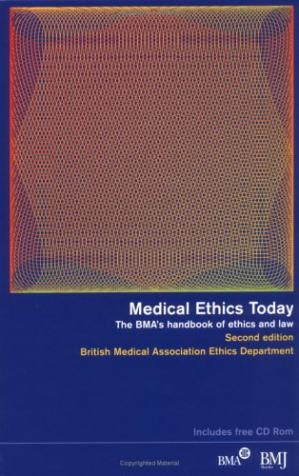 Buchdeckel Medical Ethics Today: The BMA's Handbook of Ethics and Law