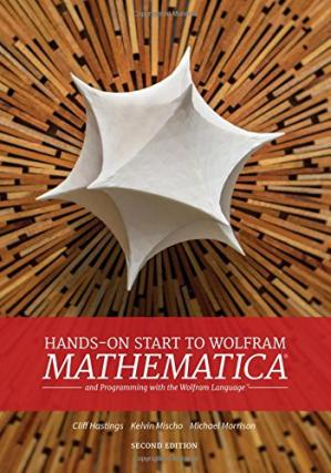 Book cover Hands-On Start to Wolfram Mathematica: And Programming with the Wolfram Language