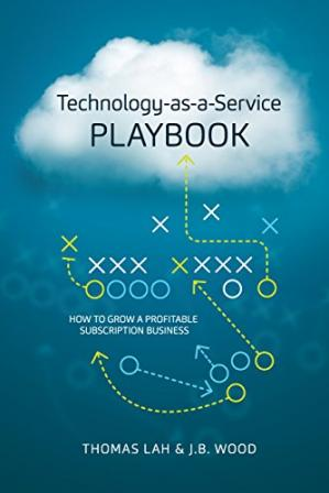 Portada del libro Technology-as-a-Service Playbook: How to Grow a Profitable Subscription Business