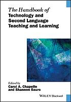 Book cover The Handbook of Technology and Second Language Teaching and Learning