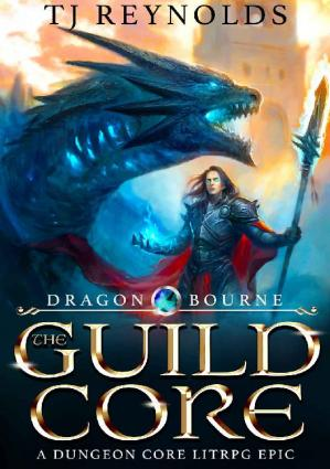 Book cover The Guild Core 1: Dragon Bourne (A Dungeon Core LitRPG/Cultivation Epic)