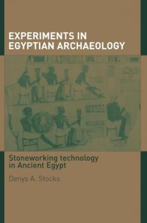 Okładka książki Experiments in Egyptian Archaeology: Stoneworking Technology in Ancient Egypt