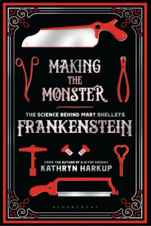 Copertina Making the Monster: The Science Behind Mary Shelley's Frankenstein