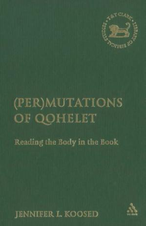 Εξώφυλλο βιβλίου (Per)mutations of Qohelet: Reading the Body in the Book (The Library of Hebrew Bible Old Testament Studies)