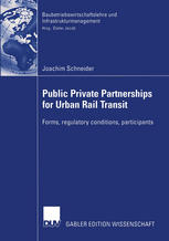Book cover Public Private Partnership for Urban Rail Transit: Forms, regulatory conditions, participants