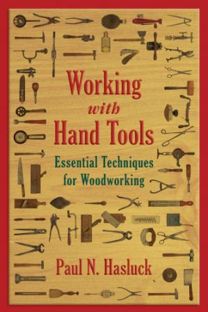 Обкладинка книги Working with Hand Tools  Essential Techniques for Woodworking