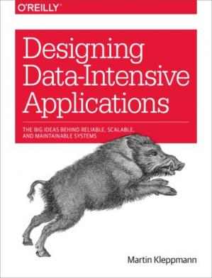 Book cover Designing Data-Intensive Applications: The Big Ideas Behind Reliable, Scalable, and Maintainable Systems
