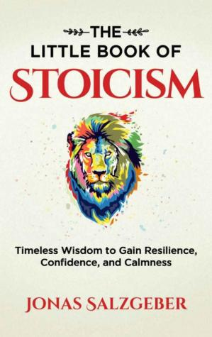 Sampul buku The Little Book of Stoicism: Timeless Wisdom to Gain Resilience, Confidence, and Calmness