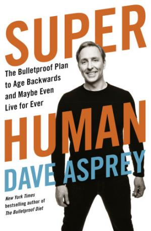 Book cover Super Human: The Bulletproof Plan to Age Backward and Maybe Even Live Forever