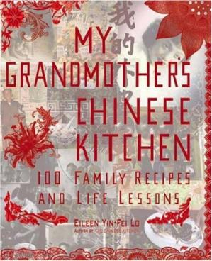 Okładka książki My Grandmother's Chinese Kitchen: 100 Family Recipes and Life Lessons