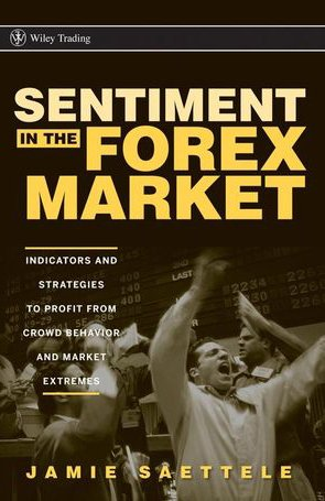 Book cover Sentiment in the Forex Market: Indicators and Strategies To Profit from Crowd Behavior and Market Extremes (Wiley Trading)