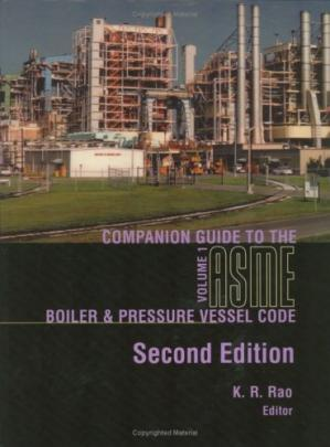 表紙 Companion guide to the ASME boiler & pressure vessel code : criteria and commentary on select aspects of the boiler & pressure vessel and piping codes. Volume 1