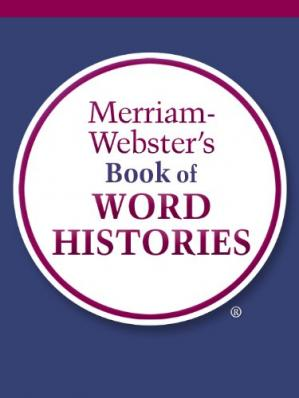 Book cover Merriam-Webster's Book of Word Histories