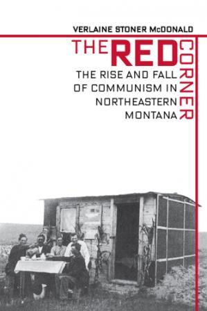 A capa do livro The Red Corner - The Rise and Fall of Communism in Northeastern Montana
