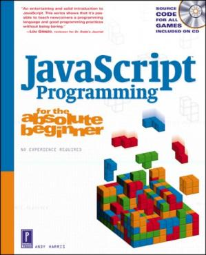 Book cover JavaScript programming for the absolute beginner: the fun way to learn programming