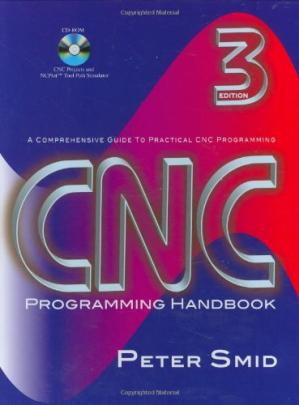 Book cover CNC programming handbook : a comprehensive guide to practical CNC programming