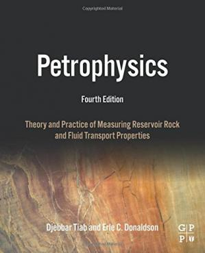 Book cover Petrophysics: Theory and Practice of Measuring Reservoir Rock and Fluid Transport Properties