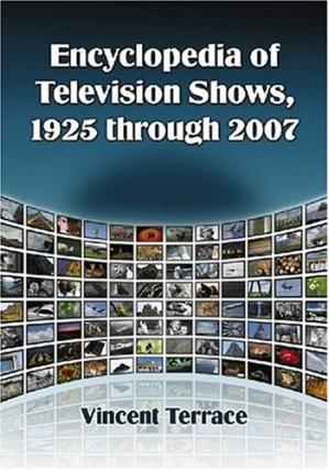 غلاف الكتاب Encyclopedia of Television Shows - 1925 to 2007