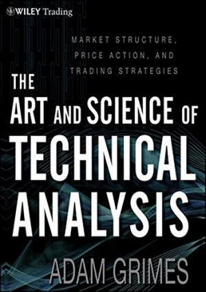 Copertina The Art and Science of Technical Analysis: Market Structure, Price Action, and Trading Strategies