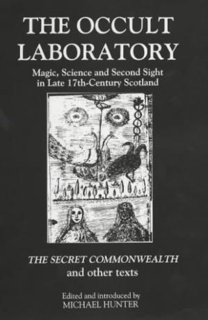Couverture du livre The Occult Laboratory: Magic, Science and Second Sight in Late Seventeenth-Century Scotland. A new edition