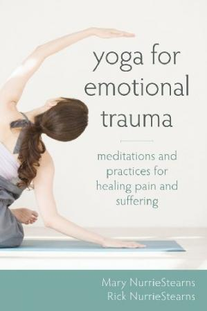 Portada del libro Yoga for Emotional Trauma: Meditations and Practices for Healing Pain and Suffering