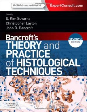 Book cover Bancroft's Theory and Practice of Histological Techniques