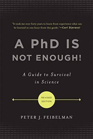 Book cover A PhD Is Not Enough!: A Guide to Survival in Science