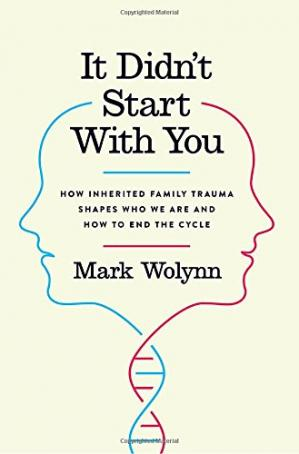 Book cover It Didn't Start with You: How Inherited Family Trauma Shapes Who We Are and How to End the Cycle
