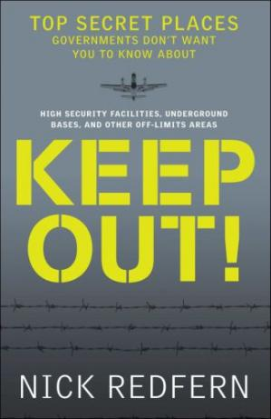 Book cover Keep Out!: Top Secret Places Governments Don't Want You to Know About