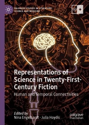 Book cover Representations of Science in Twenty-First-Century Fiction: Human and Temporal Connectivities