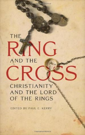 Couverture du livre The Ring and the Cross: Christianity and the Lord of the Rings