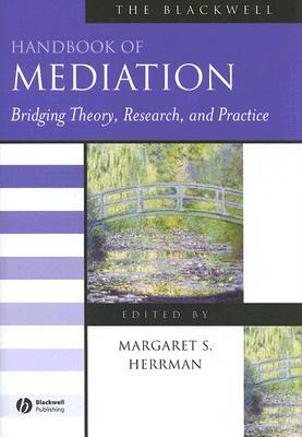 Portada del libro The Blackwell Handbook of Mediation: Bridging Theory, Research, and Practice