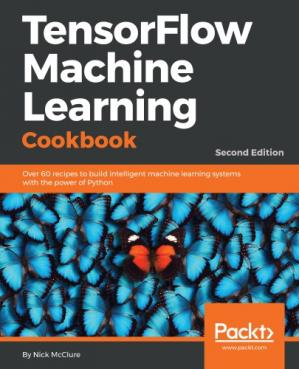 Book cover TensorFlow 2 Machine Learning Cookbook