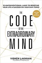 غلاف الكتاب The code of the extraordinary mind : 10 unconventional laws to redefine your life and succeed on your own terms