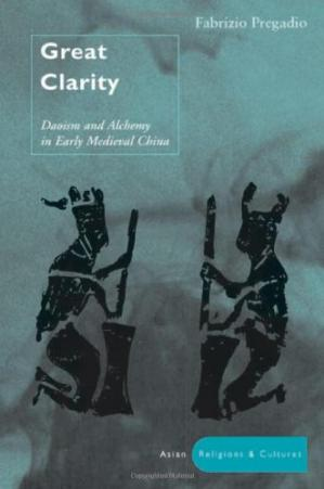 Book cover Great Clarity: Daoism and Alchemy in Early Medieval China (Asian Religions and Cultures)