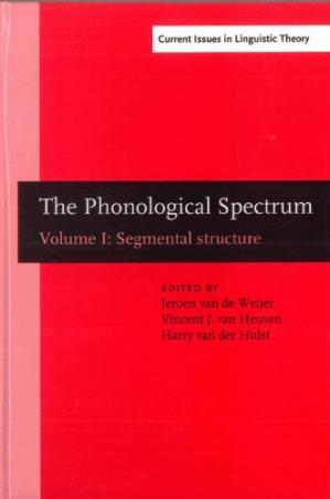 Book cover The Phonological Spectrum, Volume 1: Segmental Structure
