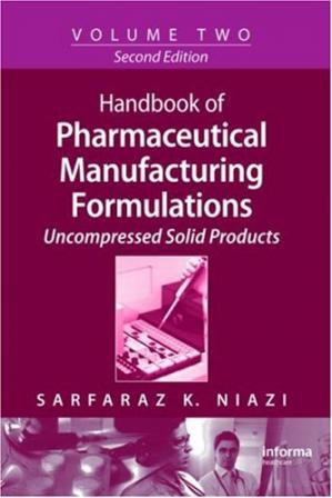 Portada del libro Handbook of Pharmaceutical Manufacturing Formulations, Second Edition, Volume 2: Uncompressed Solid Products