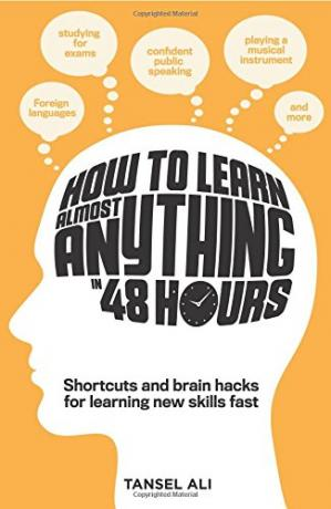 کتاب کی کور جلد How to Learn Almost Anything in 48 Hours: Shortcuts and brain hacks for learning new skills fast