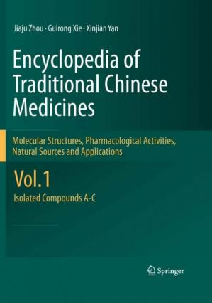 Book cover Encyclopedia of Traditional Chinese Medicines; Molecular Structures, Pharmacological Activities, Natural Sources and Applications (all Vols 1 to 6) - Springer