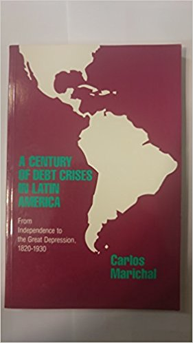 Okładka książki A Century of Debt Crises in Latin America: From Independence to the Great Depression, 1820–1930